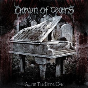 Dawn Of Tears - ACT III: The Dying Eve