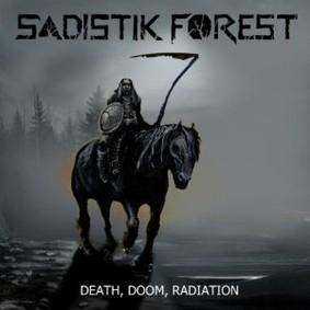 Sadistik Forest - Death, Doom, Radiation