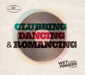 Wet Fingers - Clubbing, Dancing & Romancing