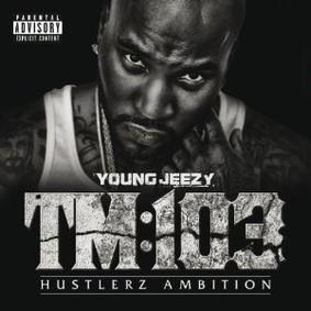 Young Jeezy - TM:103 Hustlerz Ambition