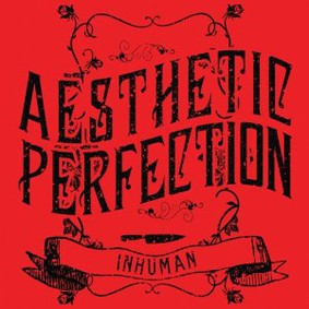 Aesthetic Perfection - Inhuman