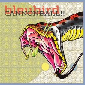 Bleubird - Cannonball!!!