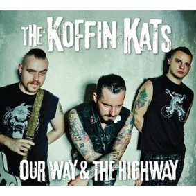 Koffin Kats - Our Way & The Highway