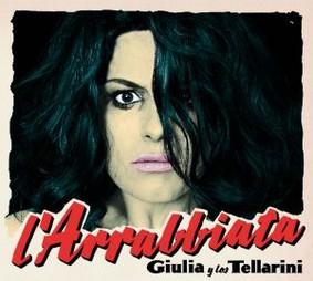 Giulia y los Tellarini - L'arrabbiata