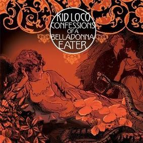 Kid Loco - Confessions Of A Belladonna Eater