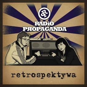 Radio Propaganda - Retrospektywa
