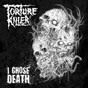 Torture Killer - I Chose Death [EP]