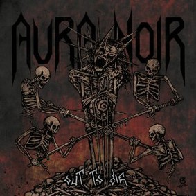 Aura Noir - Out To Die
