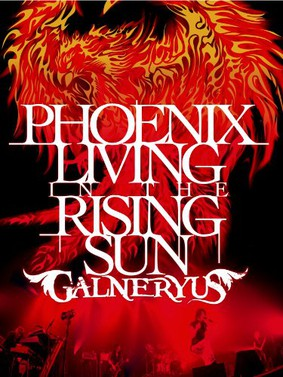 Galneryus - Phoenix Living In The Rising Sun [DVD]