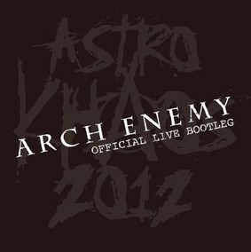 Arch Enemy - Astro Khaos 2012 - Official Live Bootleg [Live]