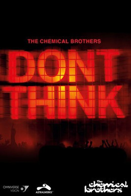 The Chemical Brothers - Don't Think [DVD]