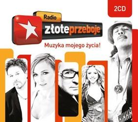 Various Artists - Radio Złote Przeboje - Muzyka Mojego Życia!