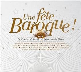 Le Concert d'Astrée - Une fete baroque