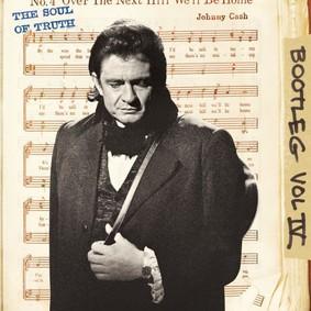Johnny Cash - Bootleg. Volume IV: The Soul Of Truth