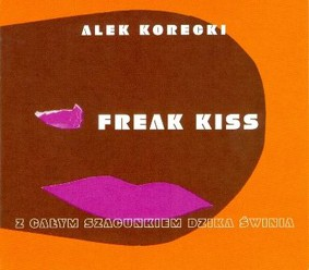 Alek Korecki - Freak Kiss