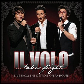 Il Volo - Takes Flight Live From The Detroit Opera House