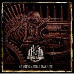 Deadborn - Mayhem Maniac Machine
