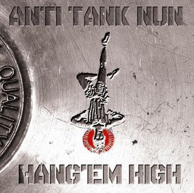 Anti Tank Nun - Hang'em High