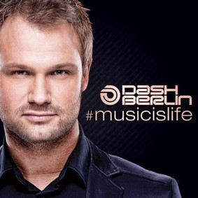 Dash Berlin - Music Is Life