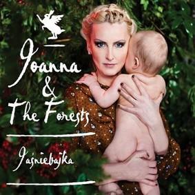 Joanna & The Forests - Jaśniebajka