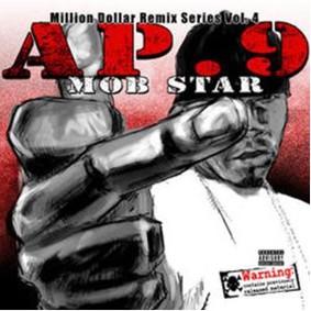 AP.9 - Mob Star: Million Dollar Remix Series, Vol. 4