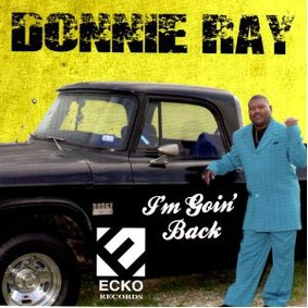 Donnie Ray - I'm Goin' Back