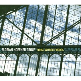 Florian Hoefner Group - Songs Without Words