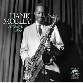 Hank Mobley - Newark 1953