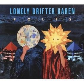 Lonely Drifter Karen - Poles