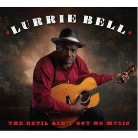 Lurrie Bell - The Devil Ain't Got No Music