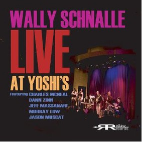 Wally Schnalle - Wally Schnalle Live At Yoshi's