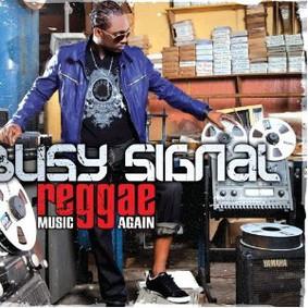 Busy Signal - Reggae Music Again