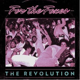 For the Foxes - The Revolution