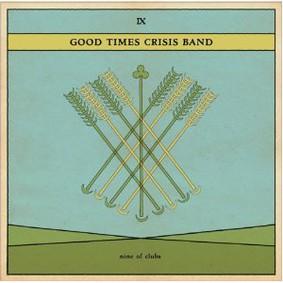 Good Times Crisis Band - Nine of Clubs