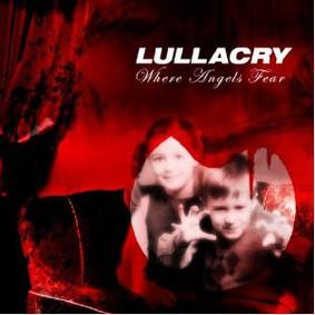 Lullacry - Where Angels Fear