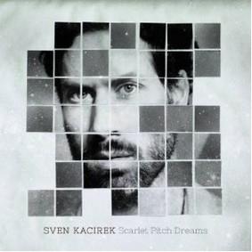 Sven Kacirek - Scarlet Pitch Dreams