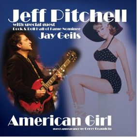 Jeff Pitchell - American Girl