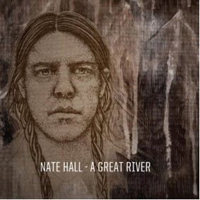 Nate Hall - A Great River