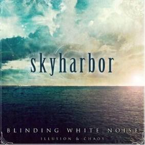 Skyharbor - Blinding White Noise: Illusion & Chaos