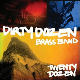 The Dirty Dozen Brass Band - Twenty Dozen