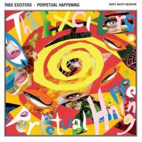 Thee Exciters - Perpetual Happening