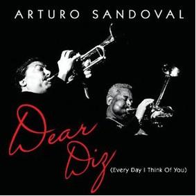 Arturo Sandoval - Dear Diz (Everyday I Think Of You)