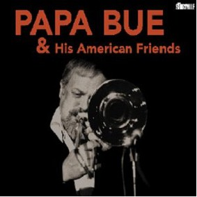 Papa Bue - Papa Bue & His American Friends