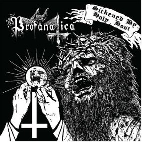 Profanatica - Sickened by Holy Host & Grand Masters Session