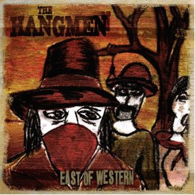 The Hangmen - East of Western