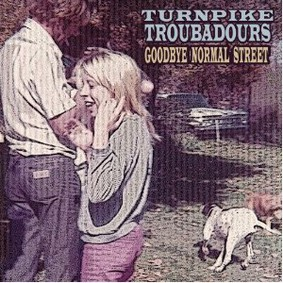 Turnpike Troubadours - Goodbye Normal Street