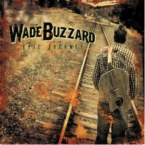 Wade Buzzard - Epic Journey