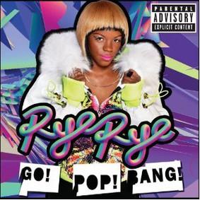 Rye Rye - Go! Pop! Bang!