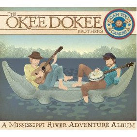 The Okee Dokee Brothers - Can You Canoe?