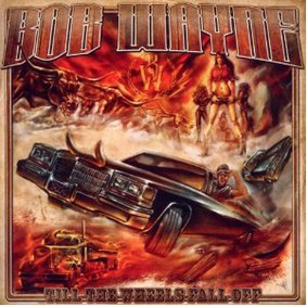 Bob Wayne - Till the Wheels Fall Off